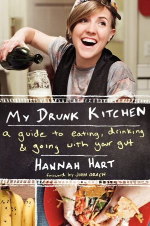 Hannah Hart - My Drunk Kitchen