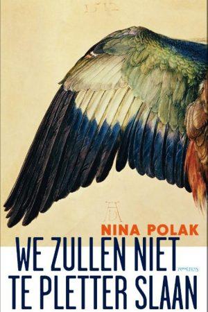 Nina Polak - We zullen niet te pletter slaan