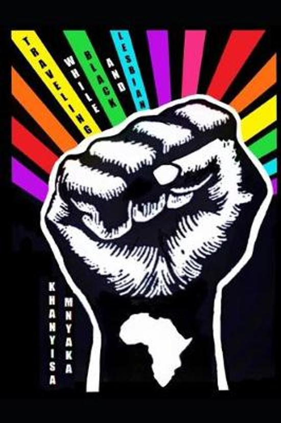 Khanyisa Mnyaka - Traveling While Black and Lesbian